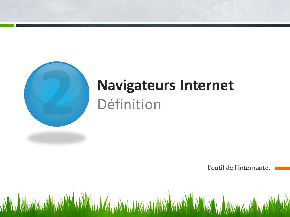 Navigateurs Internet Définition