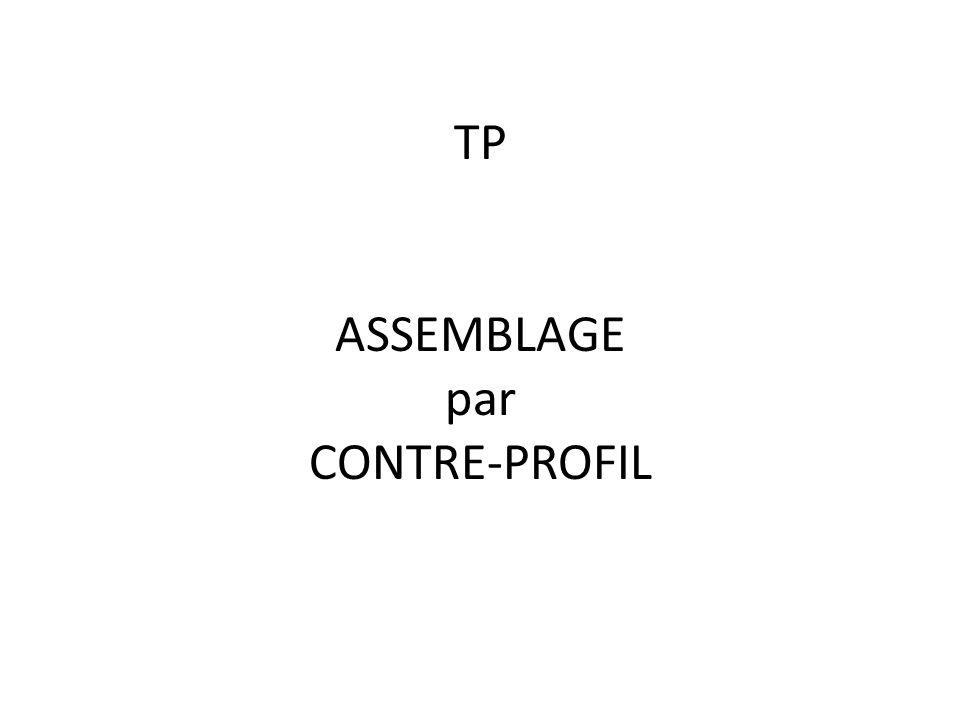 TP ASSEMBLAGE par CONTRE-PROFIL