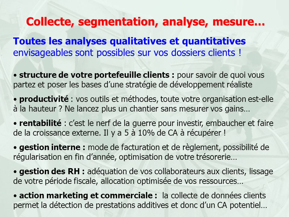 Collecte, segmentation, analyse, mesure…