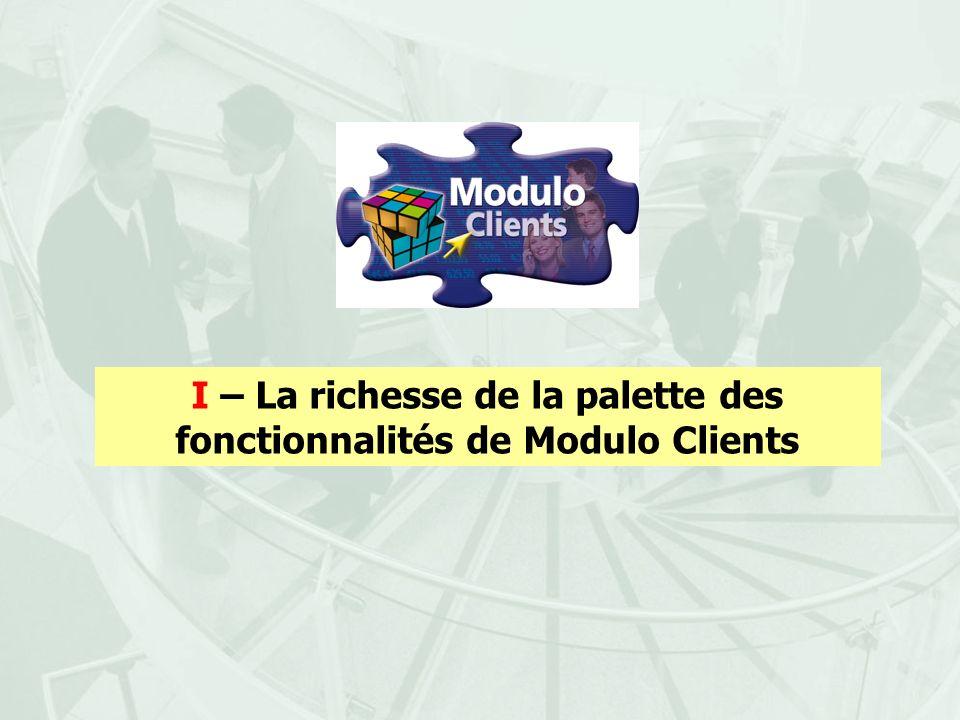 I – La richesse de la palette des fonctionnalités de Modulo Clients