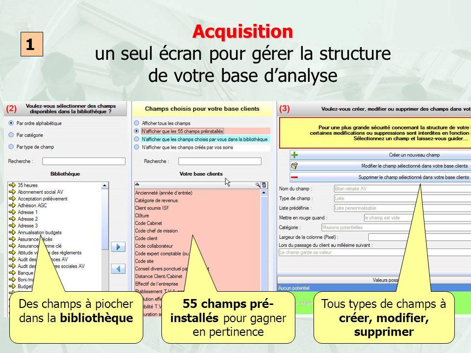 Acquisition un seul écran pour gérer la structure de votre base d'analyse