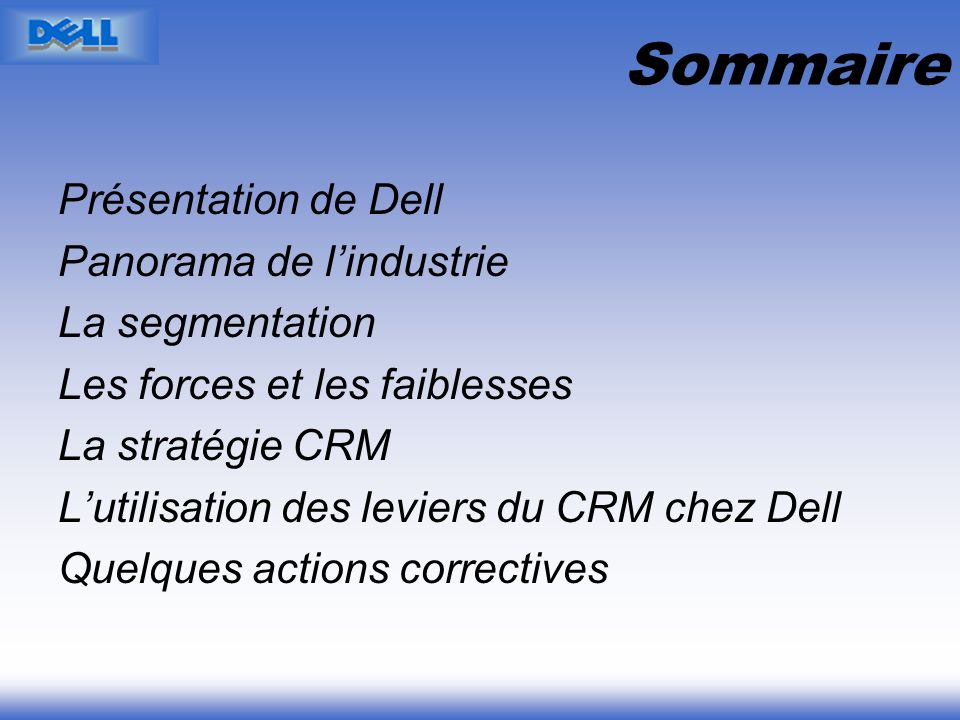 Sommaire Présentation de Dell Panorama de l'industrie La segmentation