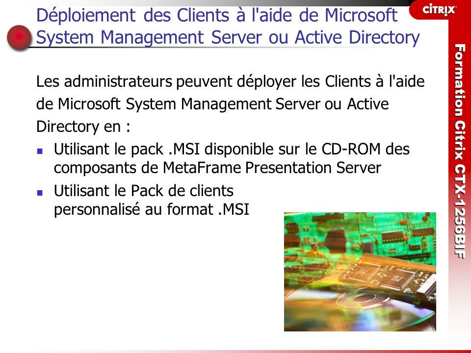 Déploiement des Clients à l aide de Microsoft System Management Server ou Active Directory