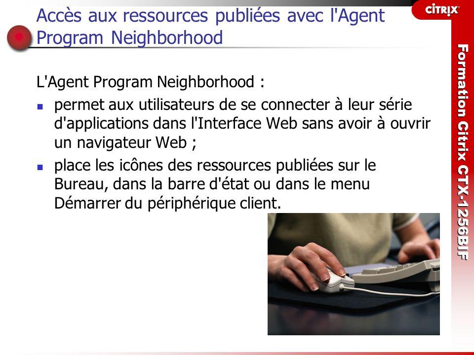 Accès aux ressources publiées avec l Agent Program Neighborhood