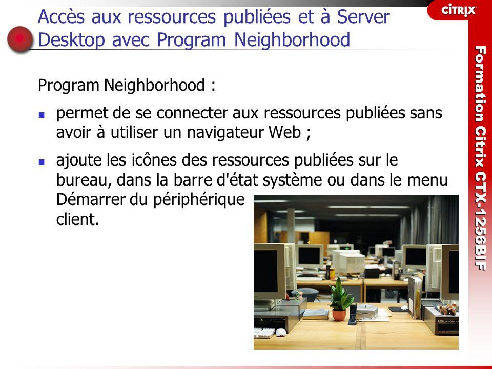 Accès aux ressources publiées et à Server Desktop avec Program Neighborhood