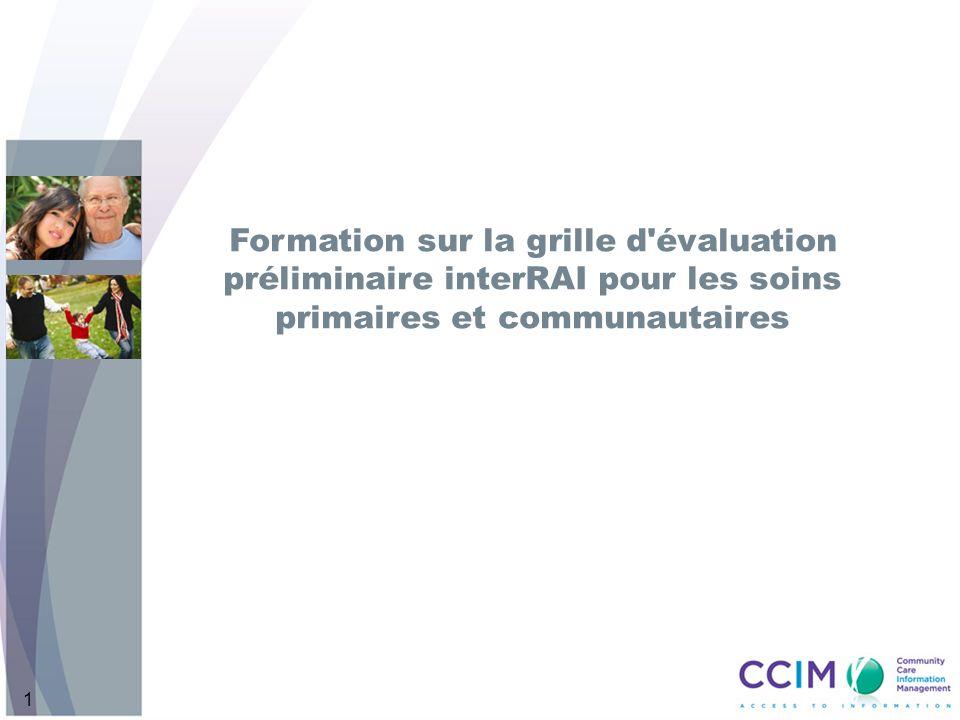 Formation sur la grille d évaluation préliminaire interRAI pour les soins primaires et communautaires