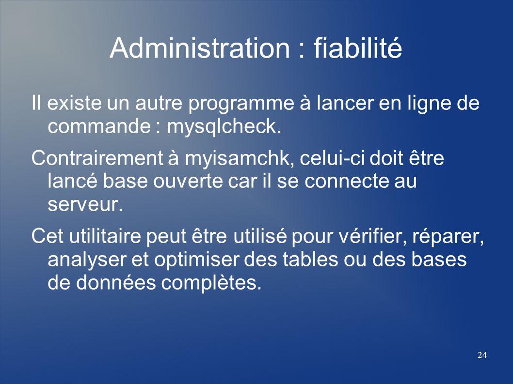 Administration : fiabilité