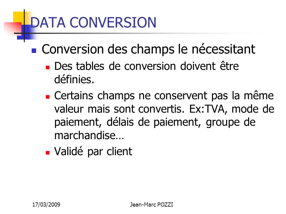 DATA CONVERSION Conversion des champs le nécessitant