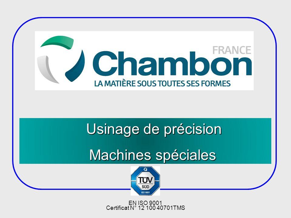 Machines spéciales Usinage de précision EN ISO 9001