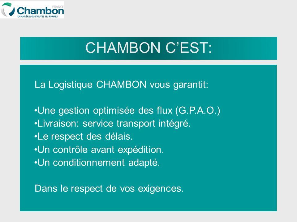 CHAMBON C'EST: La Logistique CHAMBON vous garantit: