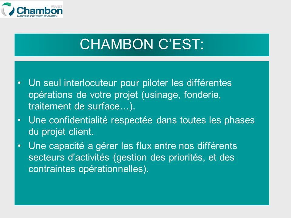 CHAMBON C'EST: Un seul interlocuteur pour piloter les différentes opérations de votre projet (usinage, fonderie, traitement de surface…).