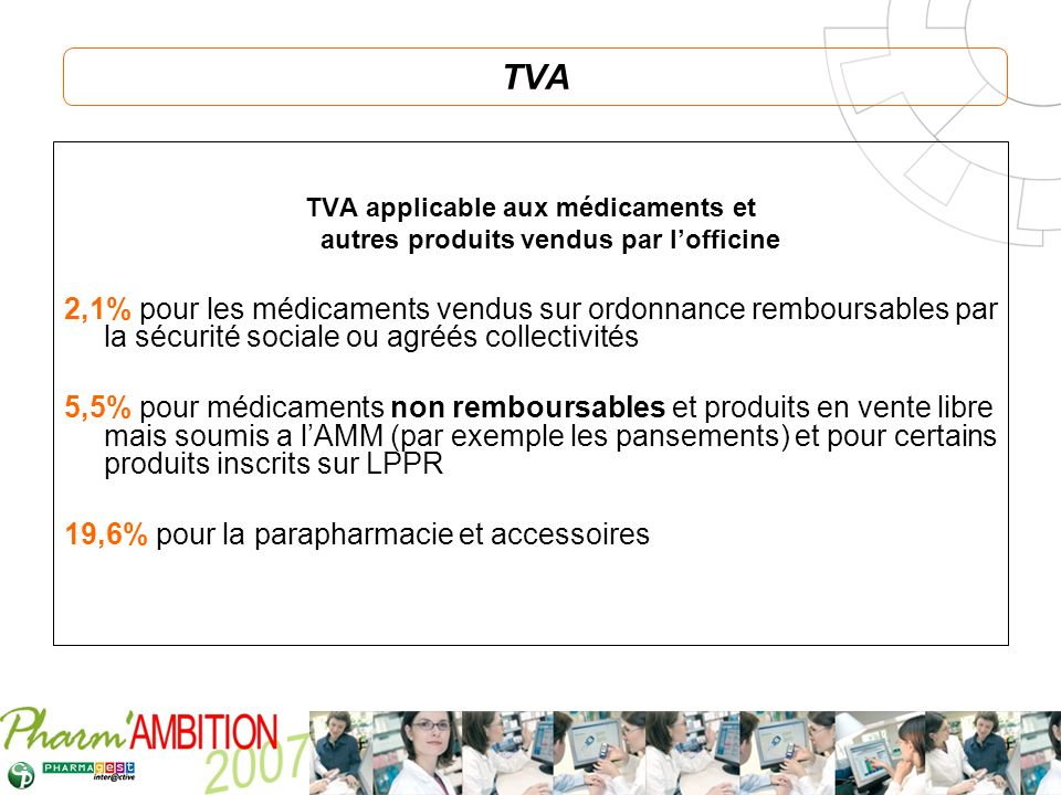 TVA TVA applicable aux médicaments et autres produits vendus par l'officine.