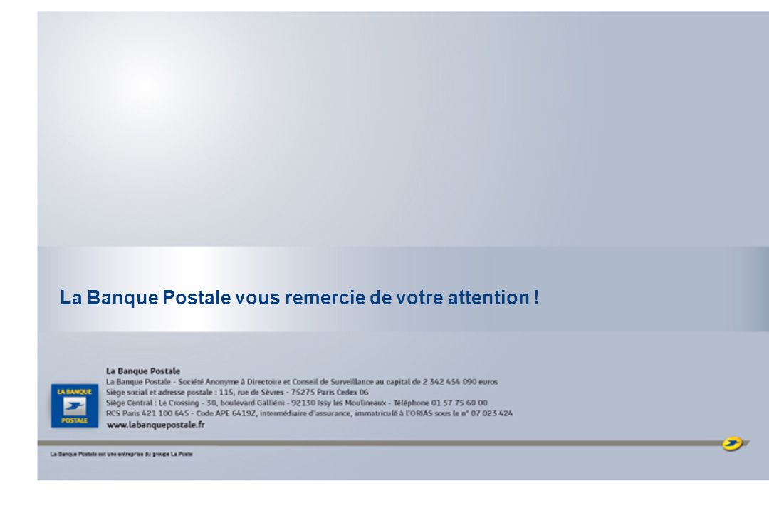 La Banque Postale vous remercie de votre attention !