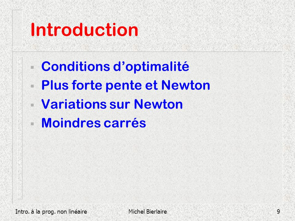 Introduction Conditions d'optimalité Plus forte pente et Newton