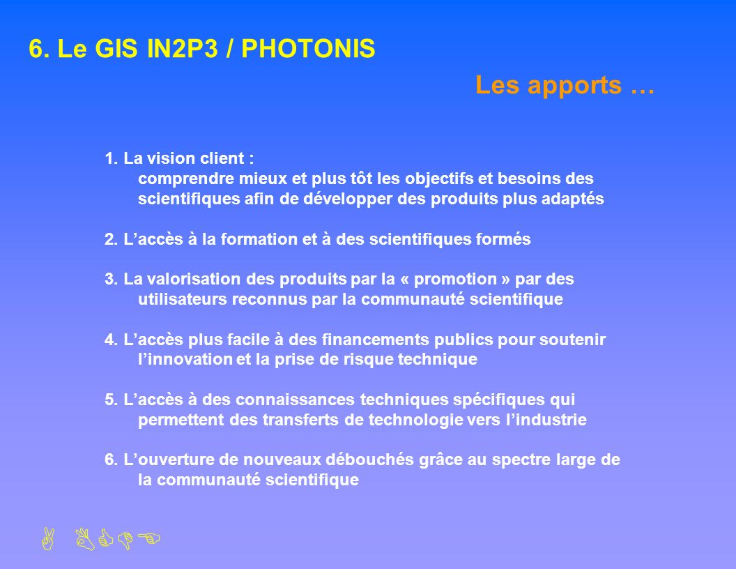 6. Le GIS IN2P3 / PHOTONIS Les apports …