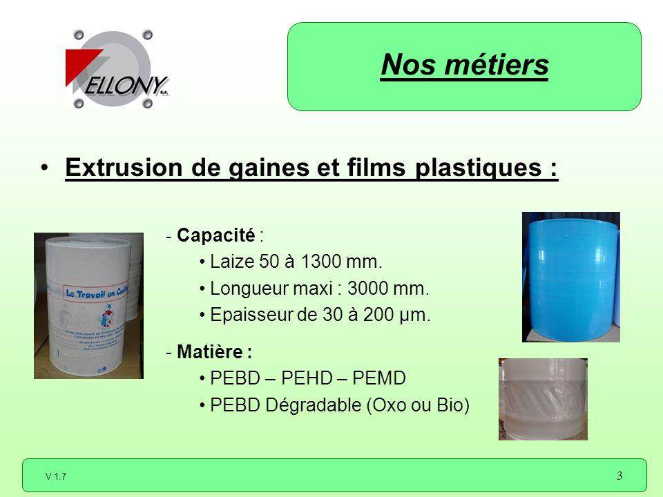 Nos métiers Extrusion de gaines et films plastiques : Capacité :