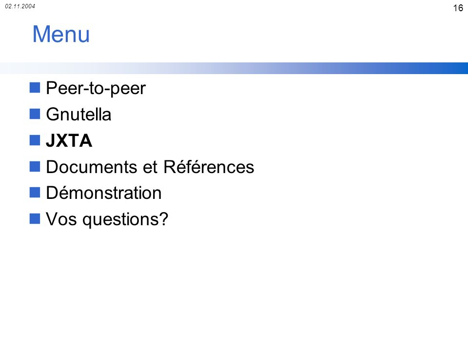 Menu Peer-to-peer Gnutella JXTA Documents et Références Démonstration