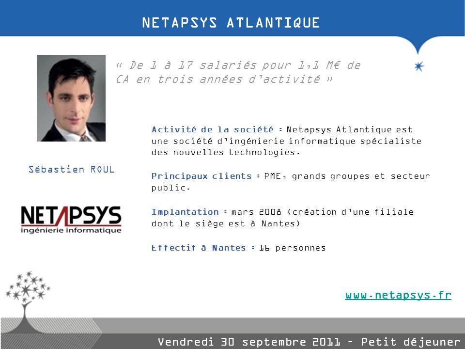 NETAPSYS ATLANTIQUE « De 1 à 17 salariés pour 1,1 M€ de CA en trois années d'activité »