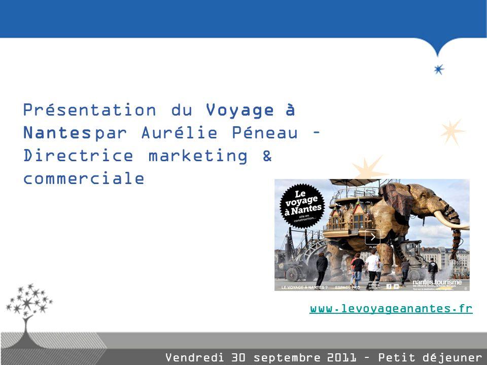 Présentation du Voyage à Nantes par Aurélie Péneau – Directrice marketing & commerciale