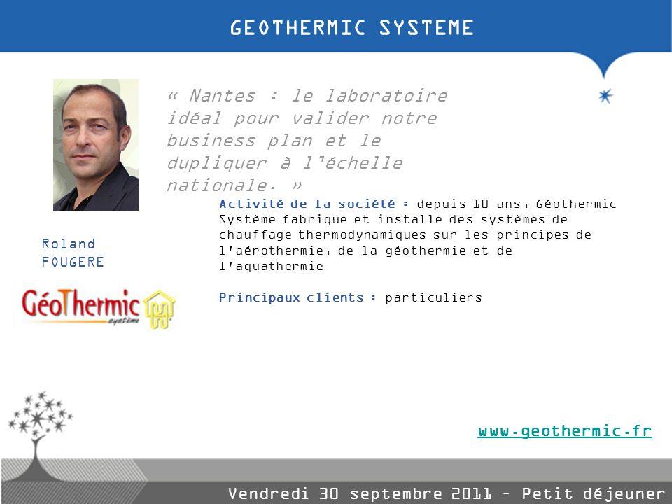 GEOTHERMIC SYSTEME « Nantes : le laboratoire idéal pour valider notre business plan et le dupliquer à l'échelle nationale. »