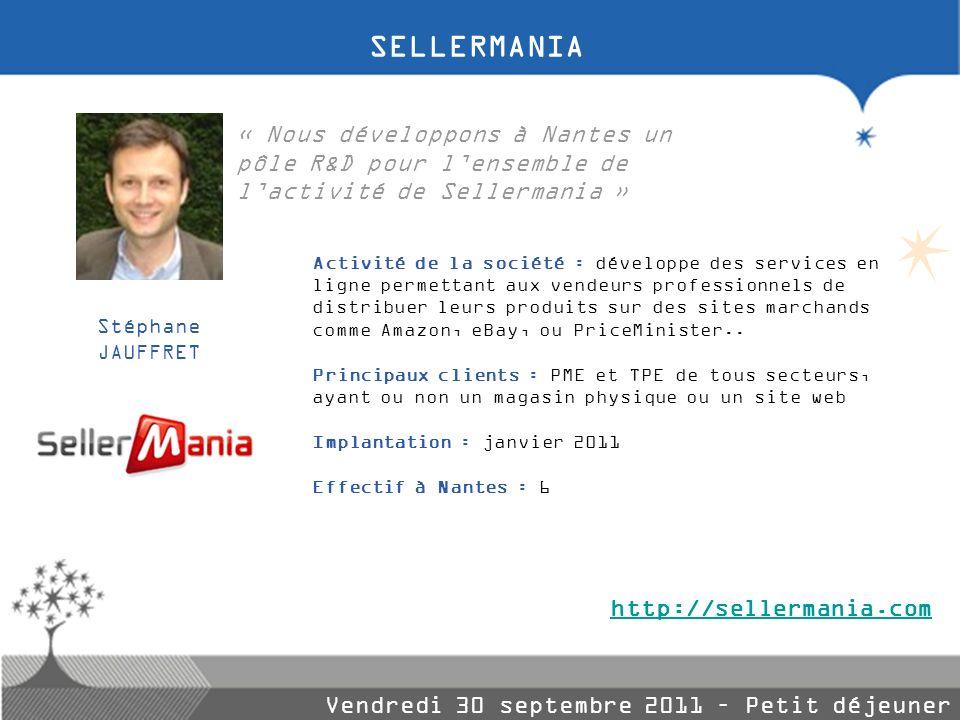 SELLERMANIA « Nous développons à Nantes un pôle R&D pour l'ensemble de l'activité de Sellermania »