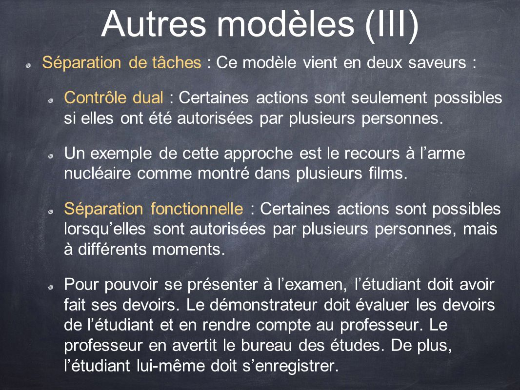 Autres modèles (III) Séparation de tâches : Ce modèle vient en deux saveurs :