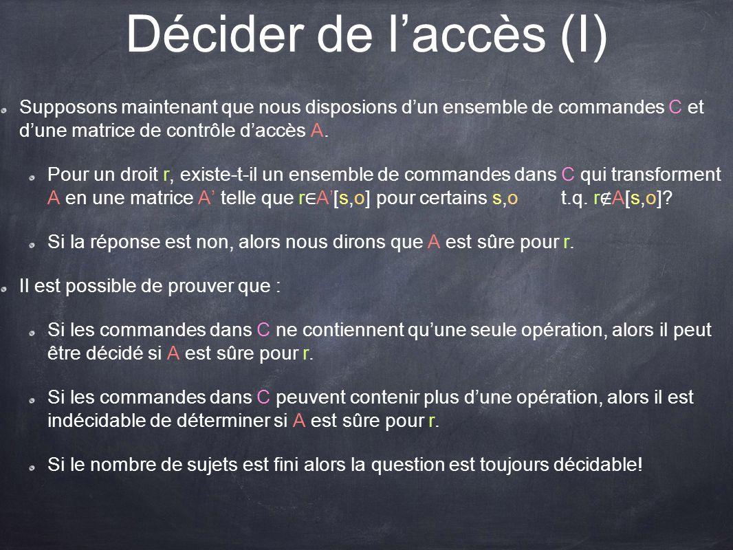 Décider de l'accès (I) Supposons maintenant que nous disposions d'un ensemble de commandes C et d'une matrice de contrôle d'accès A.