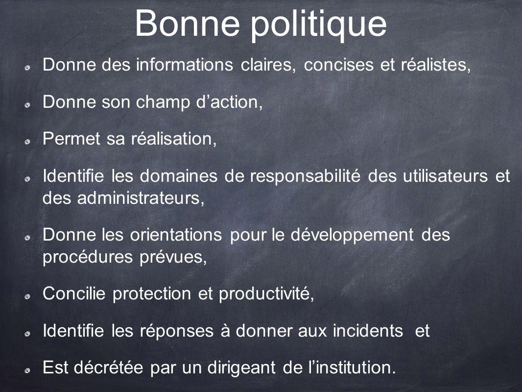 Bonne politique Donne des informations claires, concises et réalistes,
