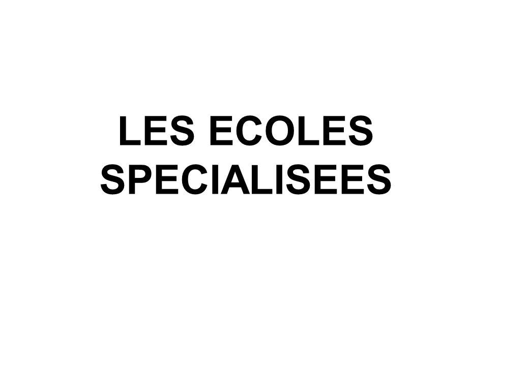 LES ECOLES SPECIALISEES