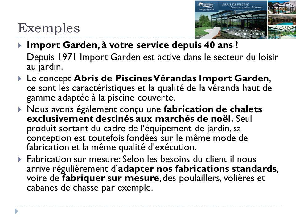 Exemples Import Garden, à votre service depuis 40 ans !
