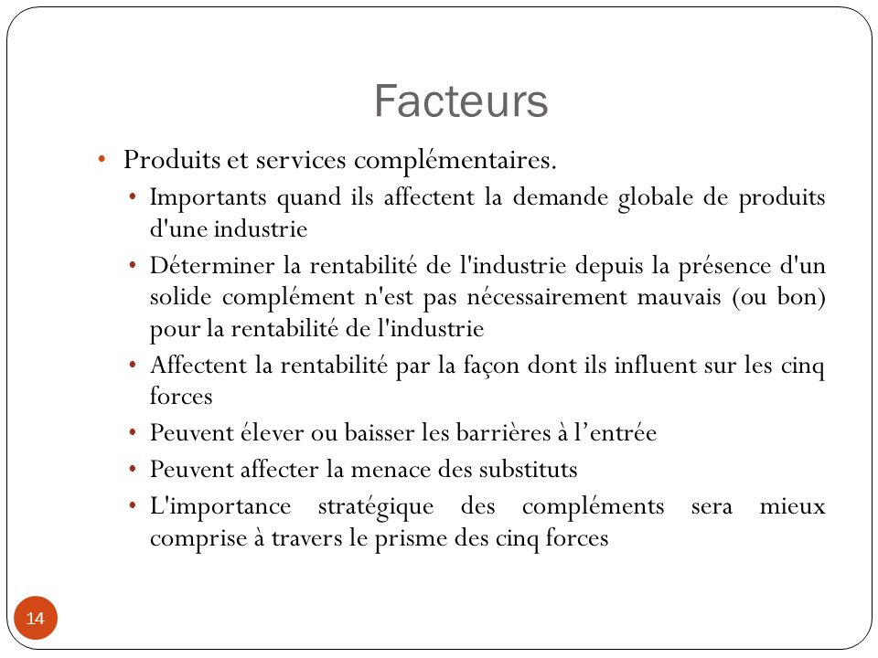 Facteurs Produits et services complémentaires.