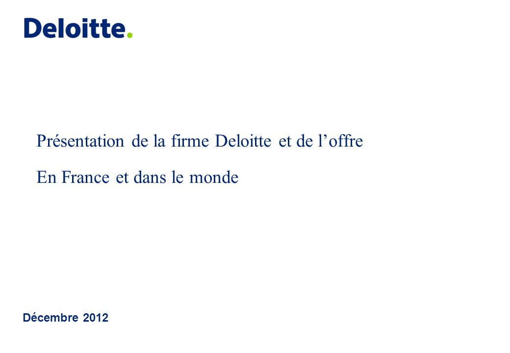 Présentation de la firme Deloitte et de l'offre En France et dans le monde