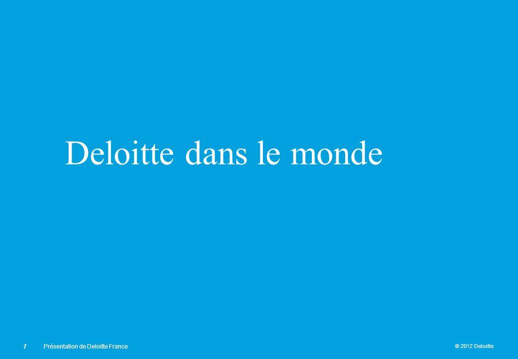 Deloitte dans le monde Présentation de Deloitte France