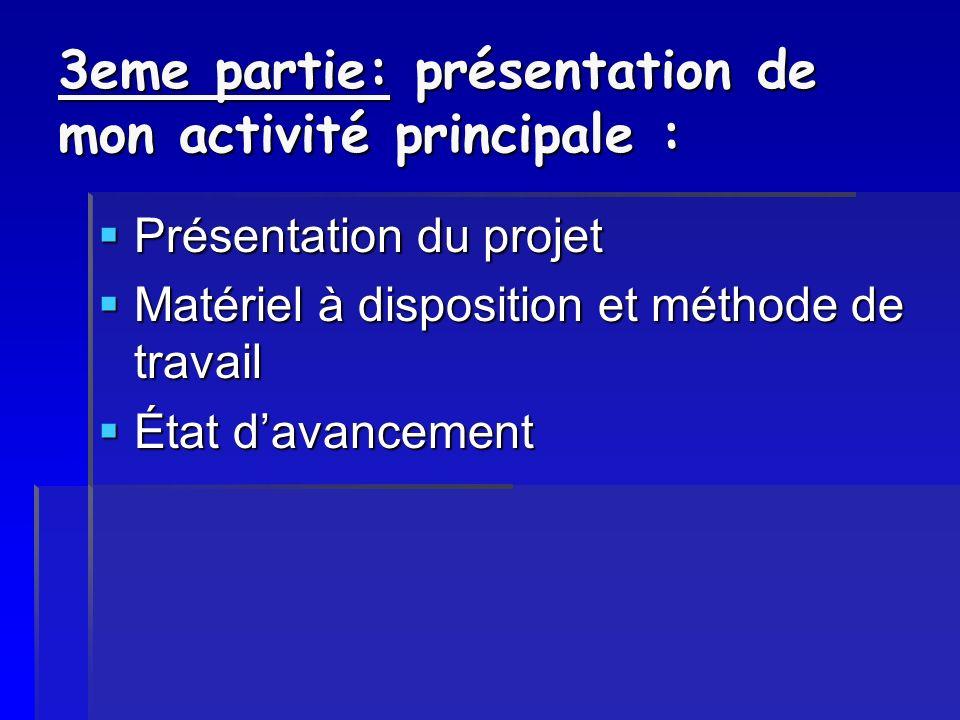 3eme partie: présentation de mon activité principale :