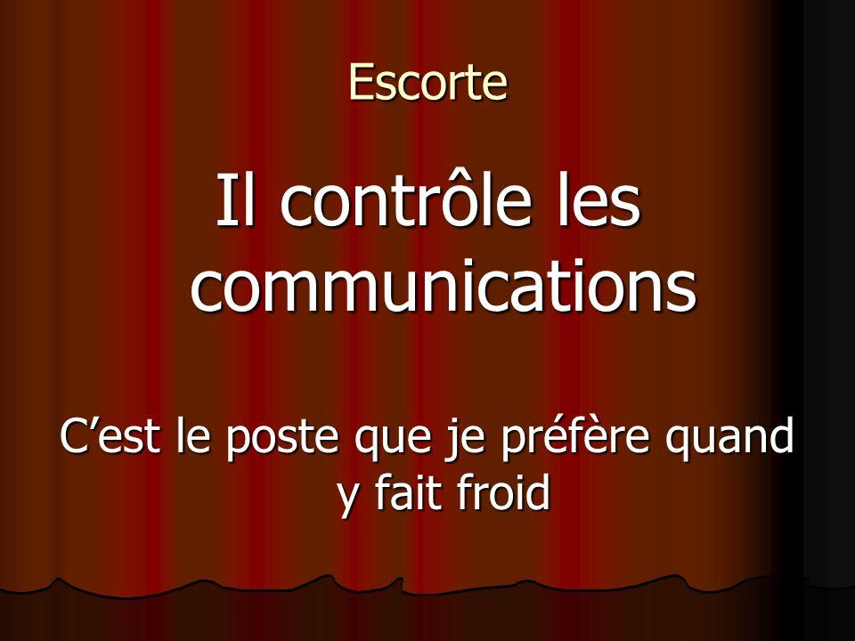 Il contrôle les communications
