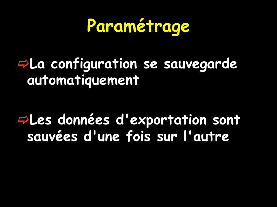 Paramétrage La configuration se sauvegarde automatiquement