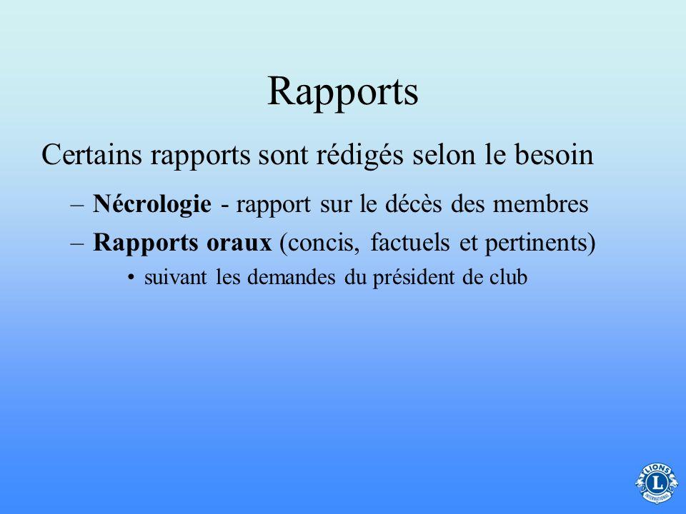 Rapports Certains rapports sont rédigés selon le besoin