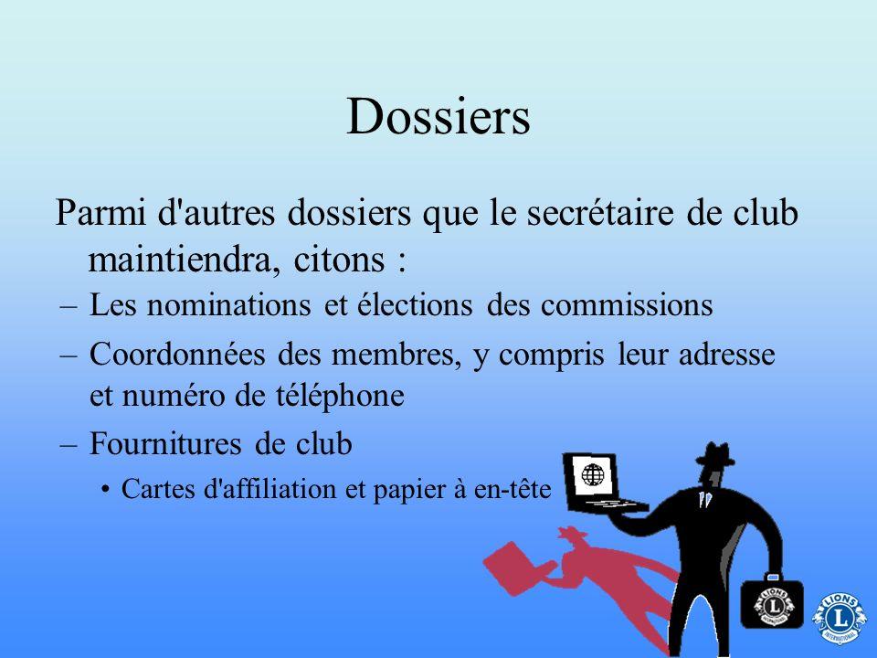 Dossiers Parmi d autres dossiers que le secrétaire de club maintiendra, citons : Les nominations et élections des commissions.