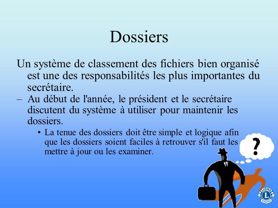 Dossiers Un système de classement des fichiers bien organisé est une des responsabilités les plus importantes du secrétaire.