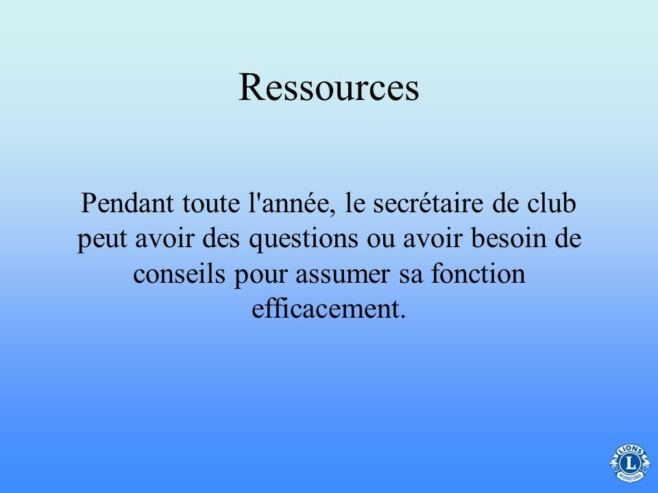 Ressources Pendant toute l année, le secrétaire de club peut avoir des questions ou avoir besoin de conseils pour assumer sa fonction efficacement.