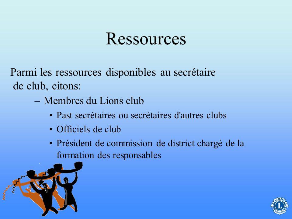 Ressources Parmi les ressources disponibles au secrétaire