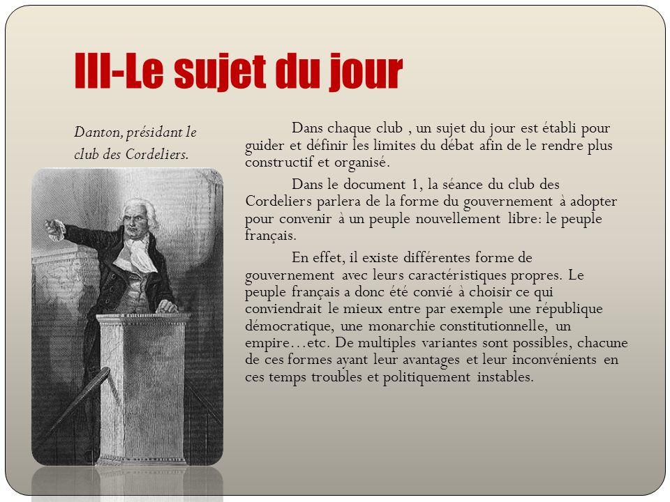 III-Le sujet du jour Danton, présidant le club des Cordeliers.