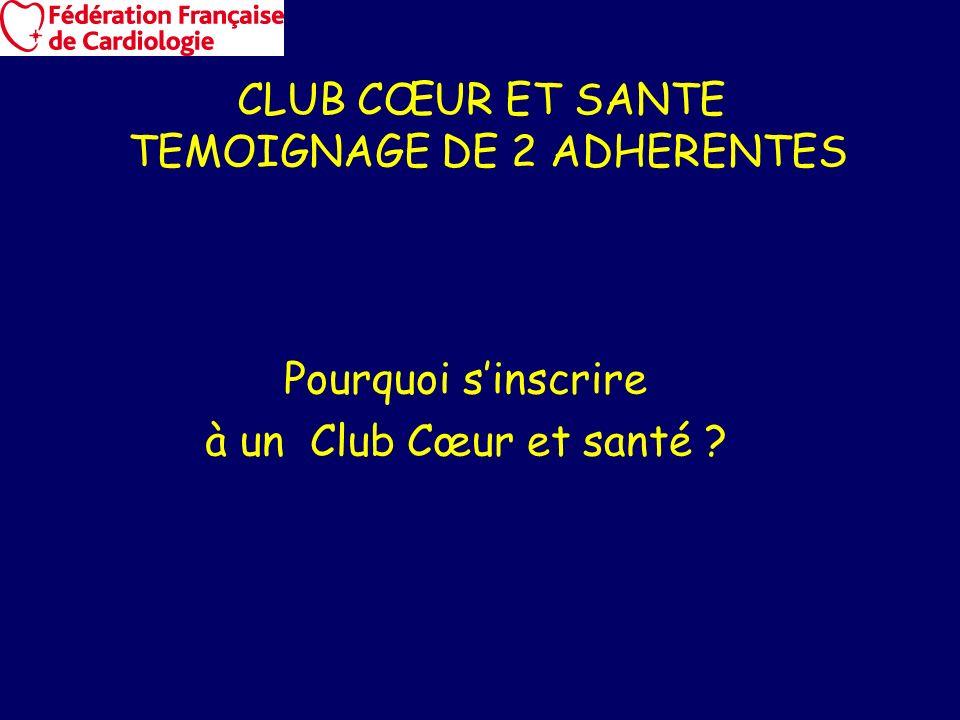 CLUB CŒUR ET SANTE TEMOIGNAGE DE 2 ADHERENTES