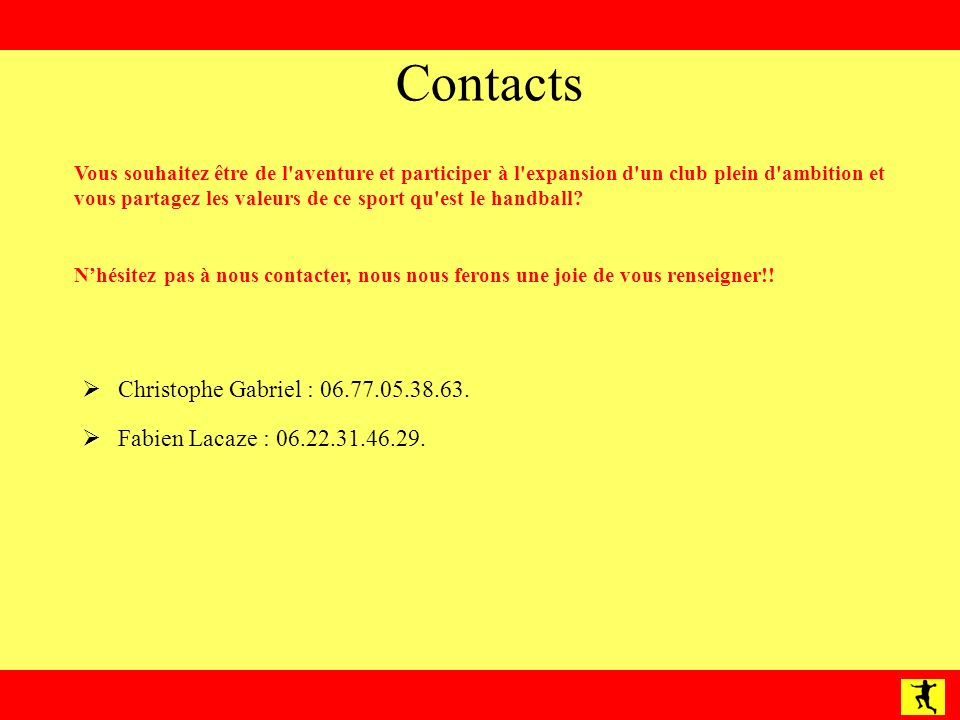 Contacts Christophe Gabriel : 06.77.05.38.63.