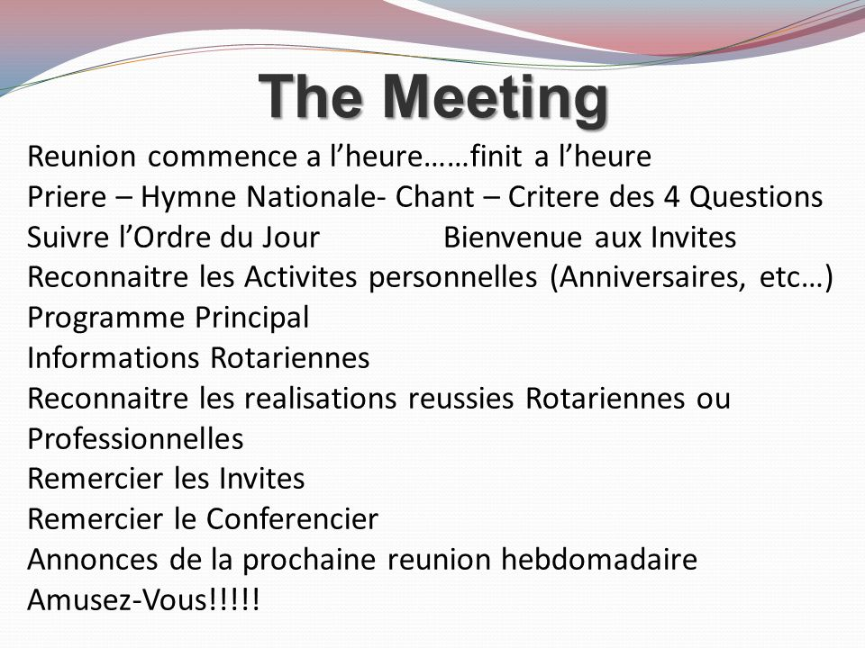 The Meeting Reunion commence a l'heure……finit a l'heure