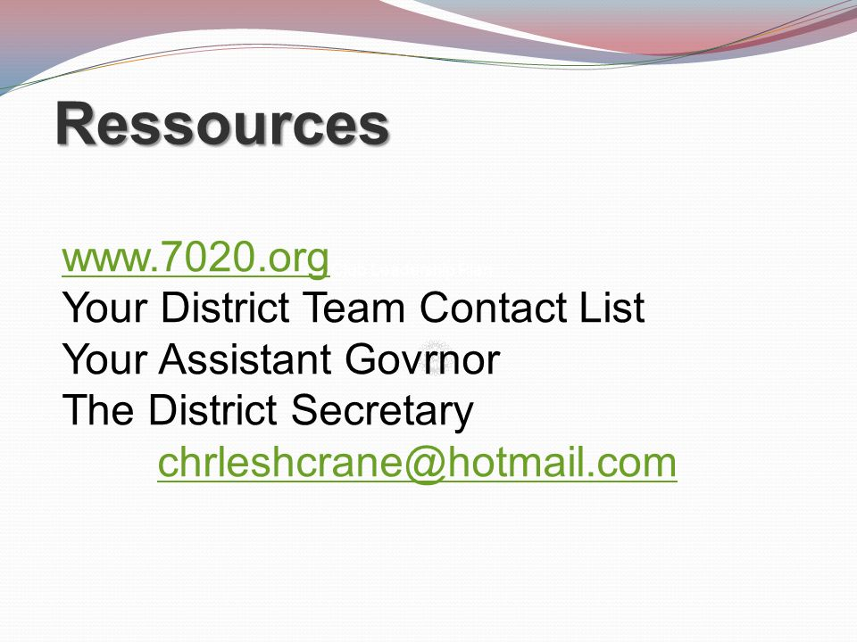 Ressources www.7020.org Your District Team Contact List