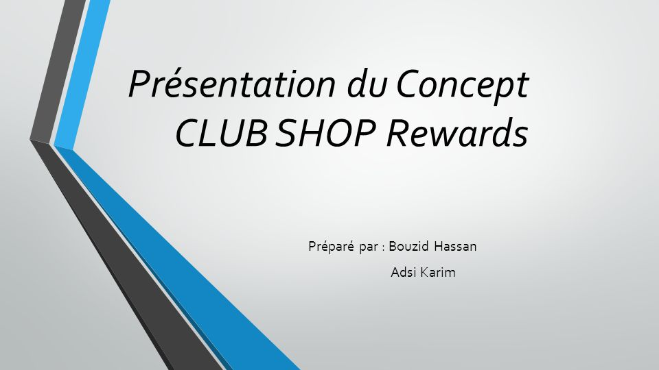 Présentation du Concept CLUB SHOP Rewards