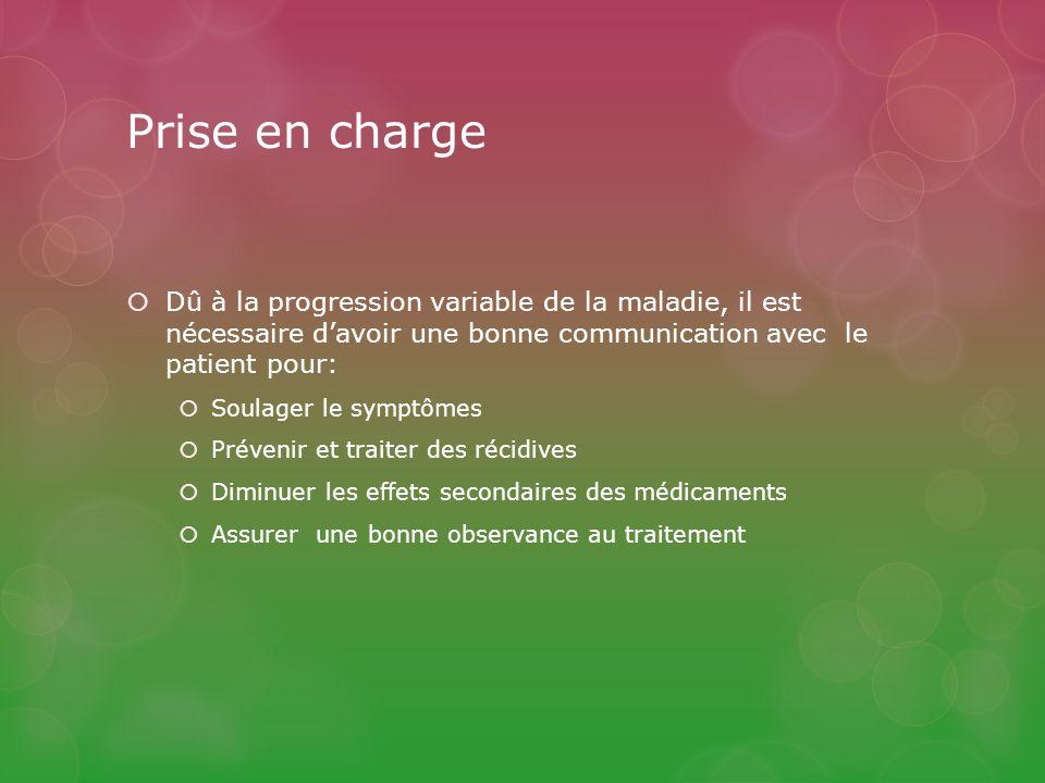 Prise en charge Dû à la progression variable de la maladie, il est nécessaire d'avoir une bonne communication avec le patient pour: