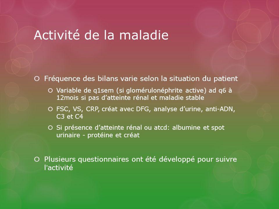 Activité de la maladie Fréquence des bilans varie selon la situation du patient.