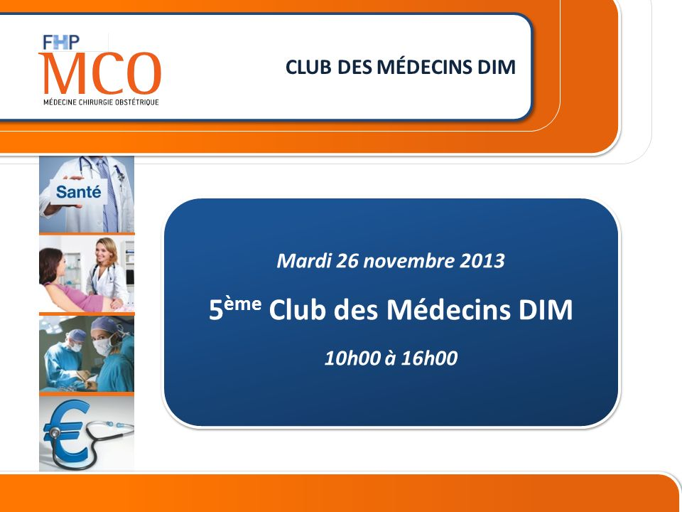 Mardi 26 novembre 2013 5ème Club des Médecins DIM 10h00 à 16h00